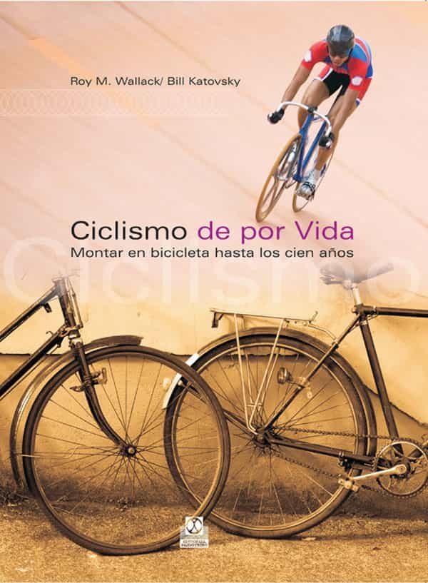Ciclismo De Por Vida - Wallack Roy M.