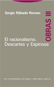 El Racionalismo. Descartes Y Espinosa (obras Iii) - Rabade Romeo Sergio
