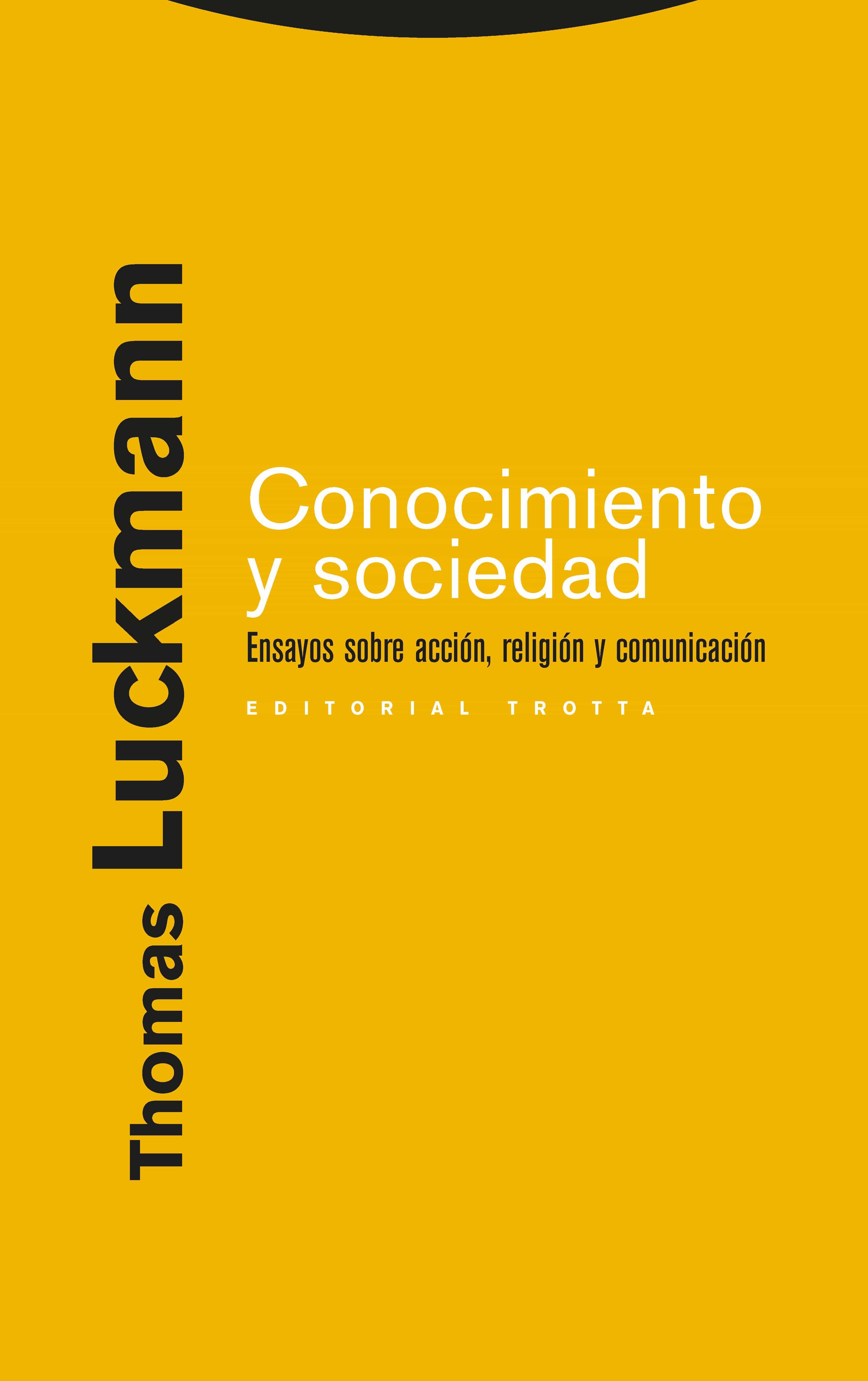 Conocimiento Y Sociedad: Ensayos Sobre Accion Religion Y Comunic Acion - Luckmann Thomas