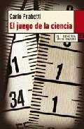 El Juego De La Ciencia - Frabetti Carlo