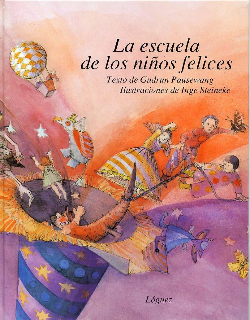 La Escuela De Los Niños Felices (2ª Ed.) - Pausewang Gudrun
