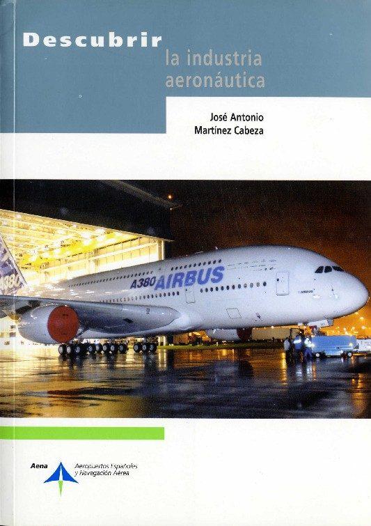 Descubrir La Industria Aeronautica - Martinez Cabeza Jose Antonio