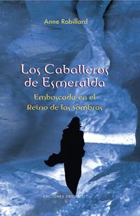 Los Caballeros De Esmeralda: Emboscada En El Reino De Las Sombras - Robillard Anne