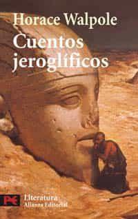 Cuentos Jeroglificos - Walpole Horace