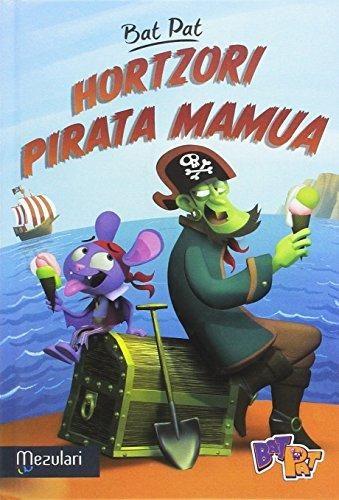 Bat Pat 4: Hortzori Pirata Mamua - Pavanello Roberto