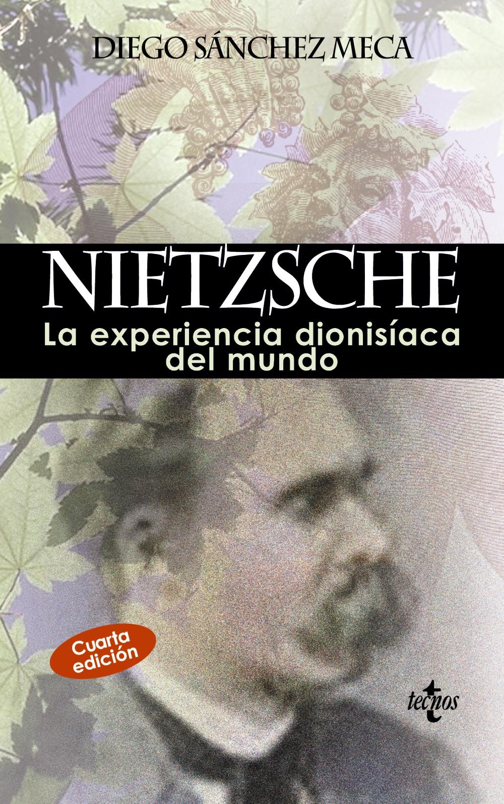 Nietzsche: La Experiencia Dionisiaca Del Mundo (4ª Ed) - Sanchez Meca Diego