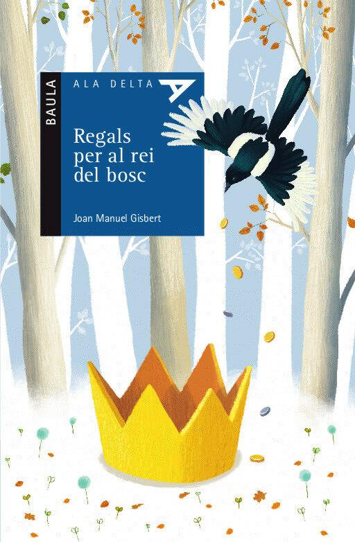 Regals Per Al Rei Del Bosc (ala Delta Sèrie Blava) - Gisbert Joan Manel