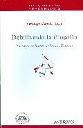 Debilitando La Filosofia: Ensayos En Honor A Gianni Vattimo - Zabala Santiago