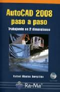 Autocad 2008 Paso A Paso: Trabajando En 2 Dimensiones - Abalos Bergillos Rafael