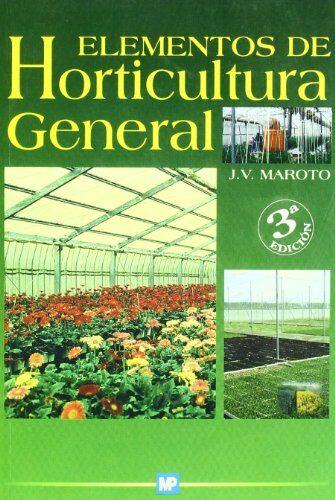 Elementos De Horticultura General - Maroto I Borrego Josep Vicent