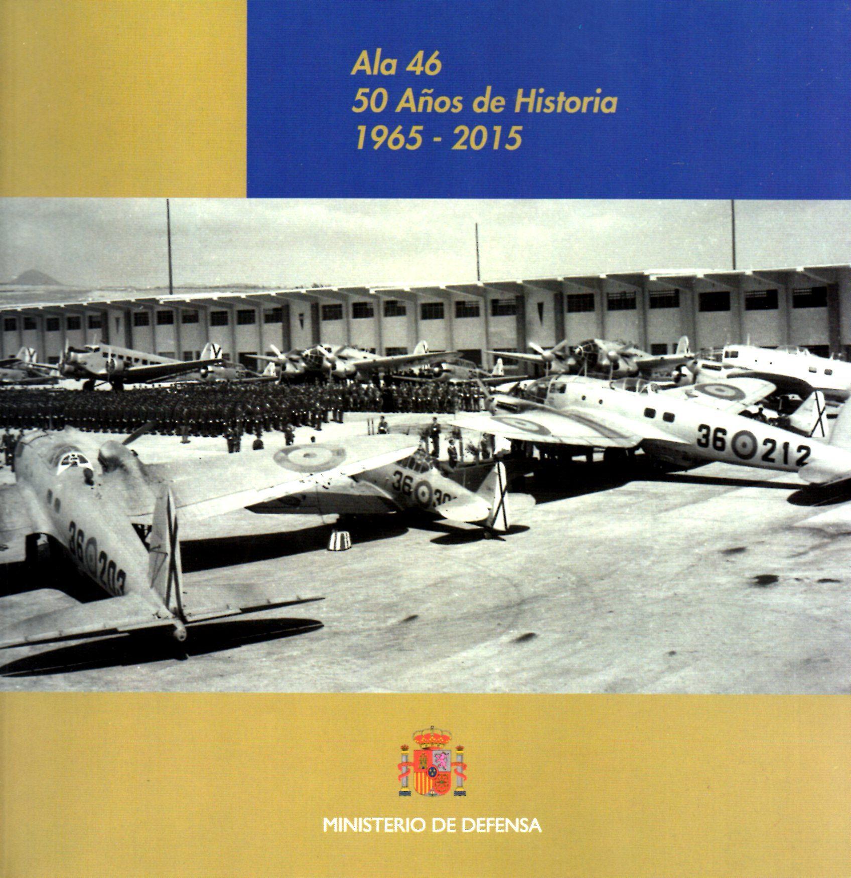 Ala 46. 50 Años De Historia 1965-2015 - Vv.aa.