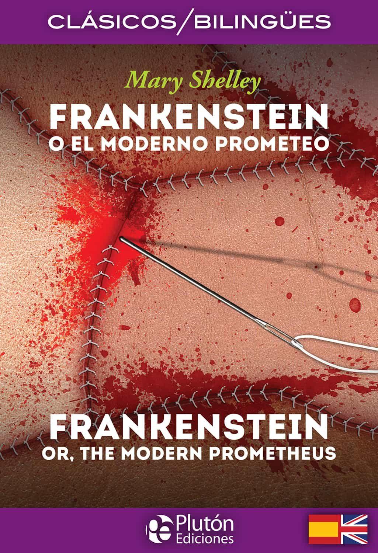 Frankenstein O El Moderno Prometeo / Frankenstein Or The Modern Promet - Shelley Mary W.