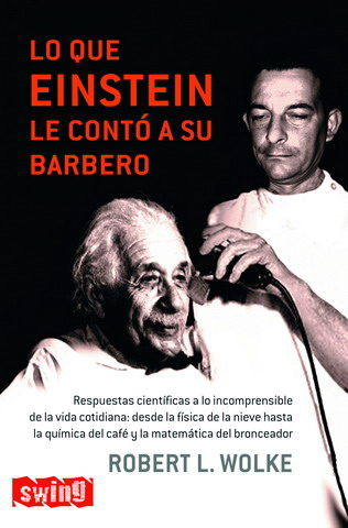 Lo Que Einstein Le Conto A Su Barbero - Wolke Robert L.