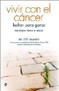 Vivir Con El Cancer: Luchar Para Ganar.realidades Frente A Tabues - Samblas Jose