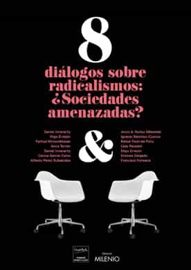 8 Diálogos Sobre Radicalismos: ¿sociedades Amenazadas? - Vv.aa.