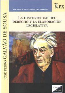 La Historicidad Del Derecho Y La Elaboracion Legislativa - Galvao De Sousa Jose Pedro