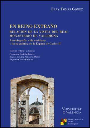 En Reino Extraño: Relacion De La Visita Del Real Monasterio De Valldig - Gomez Fray Tomas