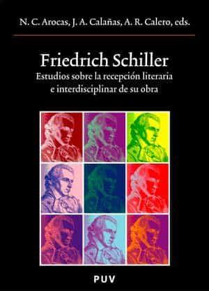Friedrisch Schiller: Estudios Sobre La Recepcion Literaria E Interdisc - Vv.aa.