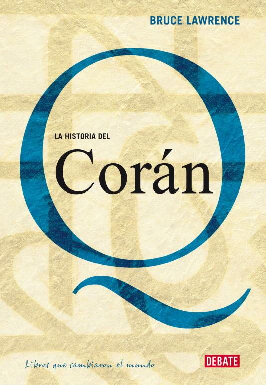 La Historia De El Coran - Lawrence Bruce