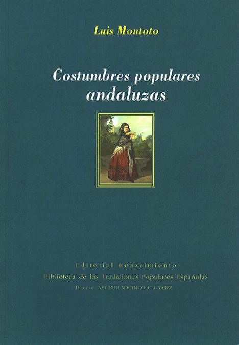Costumbres Populares Andaluzas - Montoto Y Rautenstrauch Luis