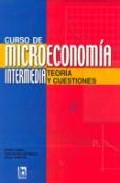 Curso De Microeconomia Intermedia: Teoria Y Cuestiones - Curiel Javier