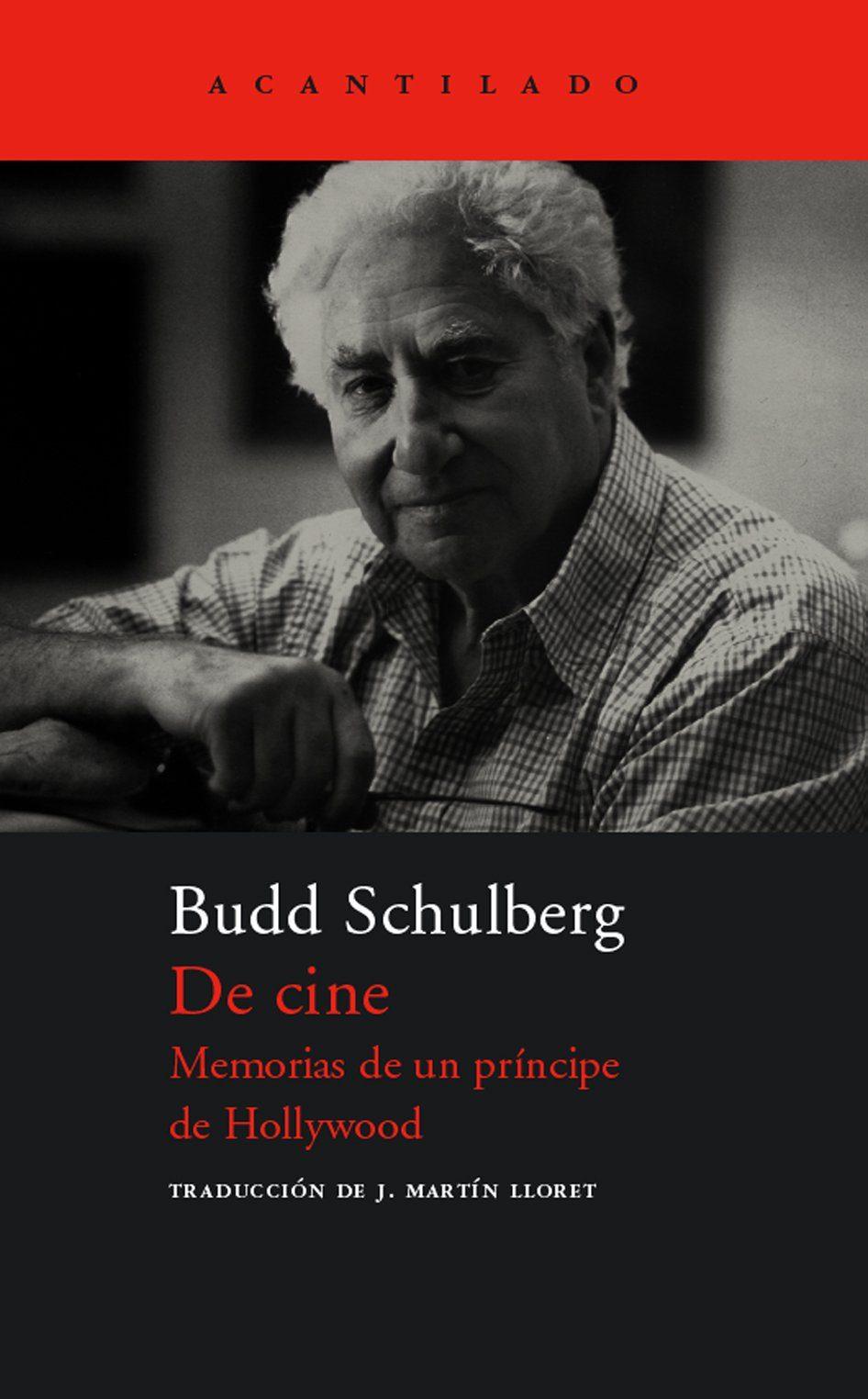 De Cine: Memorias De Un Príncipe De Hollywood - Schulberg Budd