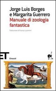 Manuale Di Zoologia Fantastica - Borges Jorge Luis