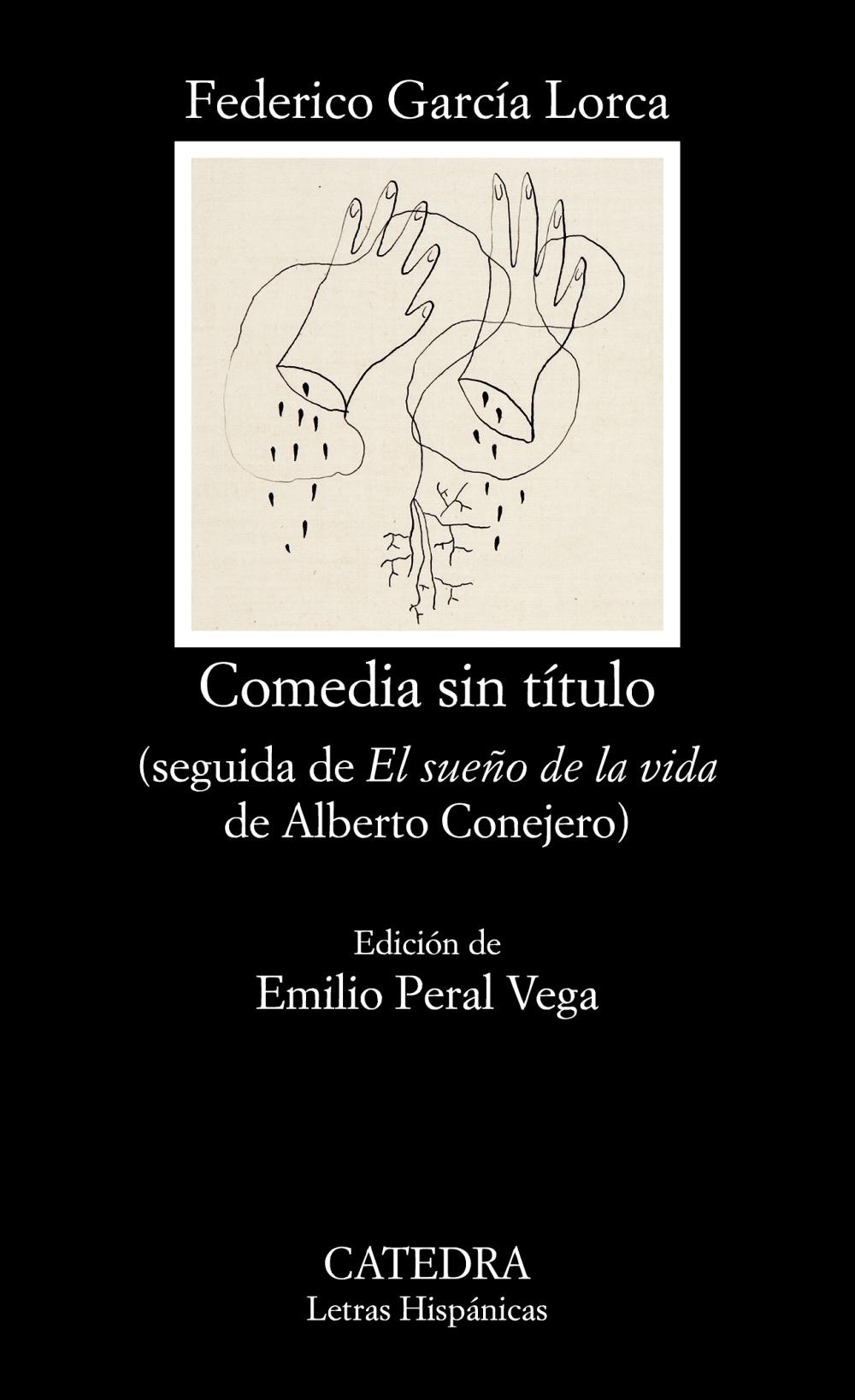 Comedia sin título (seguida de El sueño de la vida de Alberto Conejero), de Federico García Lorca