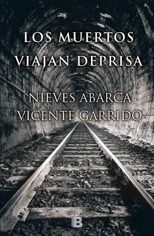 Los Muertos Viajan Deprisa (serie Valentina Negro & Javier Sanjua N 4) - Abarca Nieves