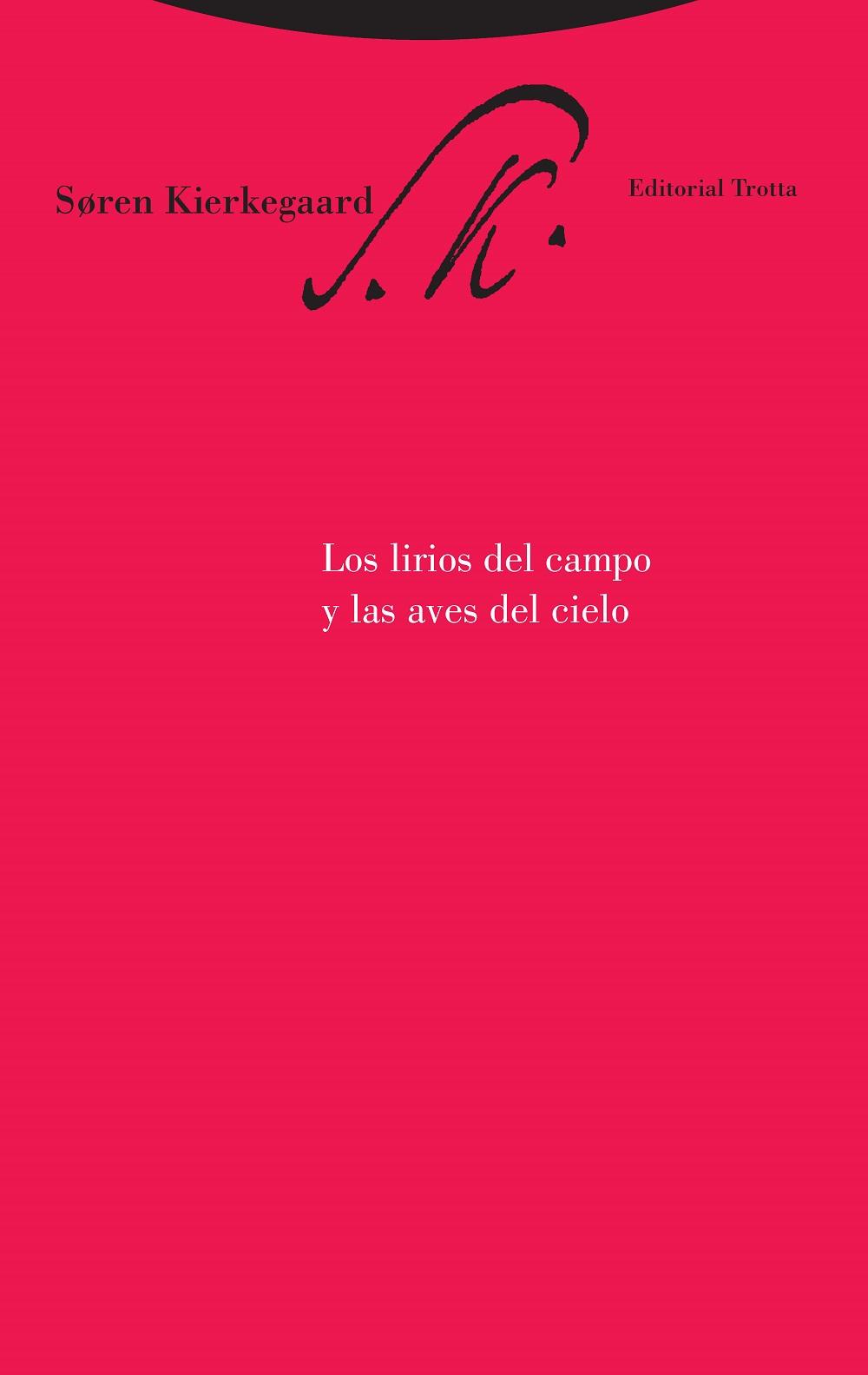 Los Lirios Del Campo Y Las Aves Del Cielo - Kierkegaard Sören