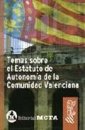 Temas Sobre El Estatuto De Autonomia Comun Valenciana - Vv.aa.