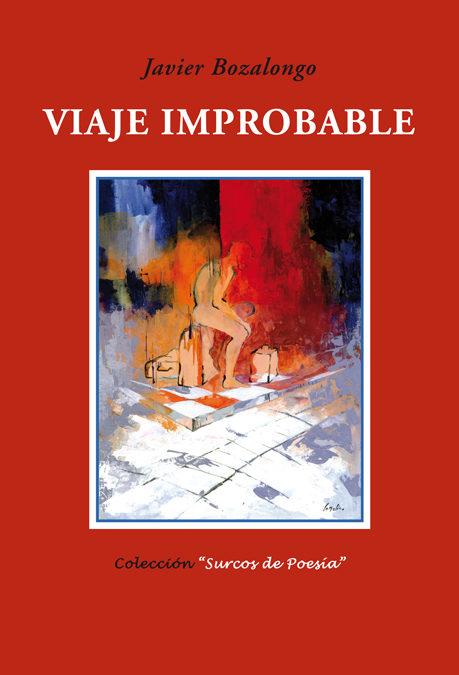 Viaje Improbable - Bozalongo Javier