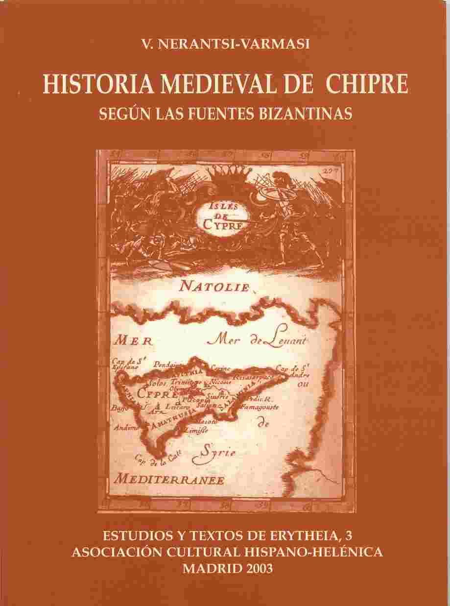 Historia Medieval De Chipre Segun Las Fuentes Bizantinas - Nerantsi Varmasi Vasilikí