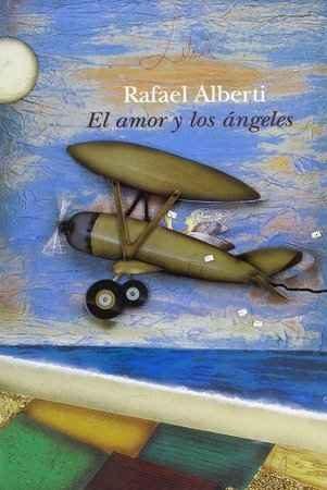 El Amor Y Los Angeles - Alberti Rafael