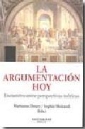 La Argumentacion Hoy: Encuentro Entre Perspectivas Teoricas (mont Esin - Vv.aa.