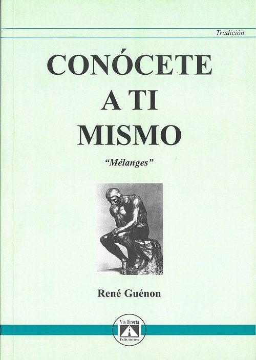 Conocete A Ti Mismo (melanges) - Guenon Rene