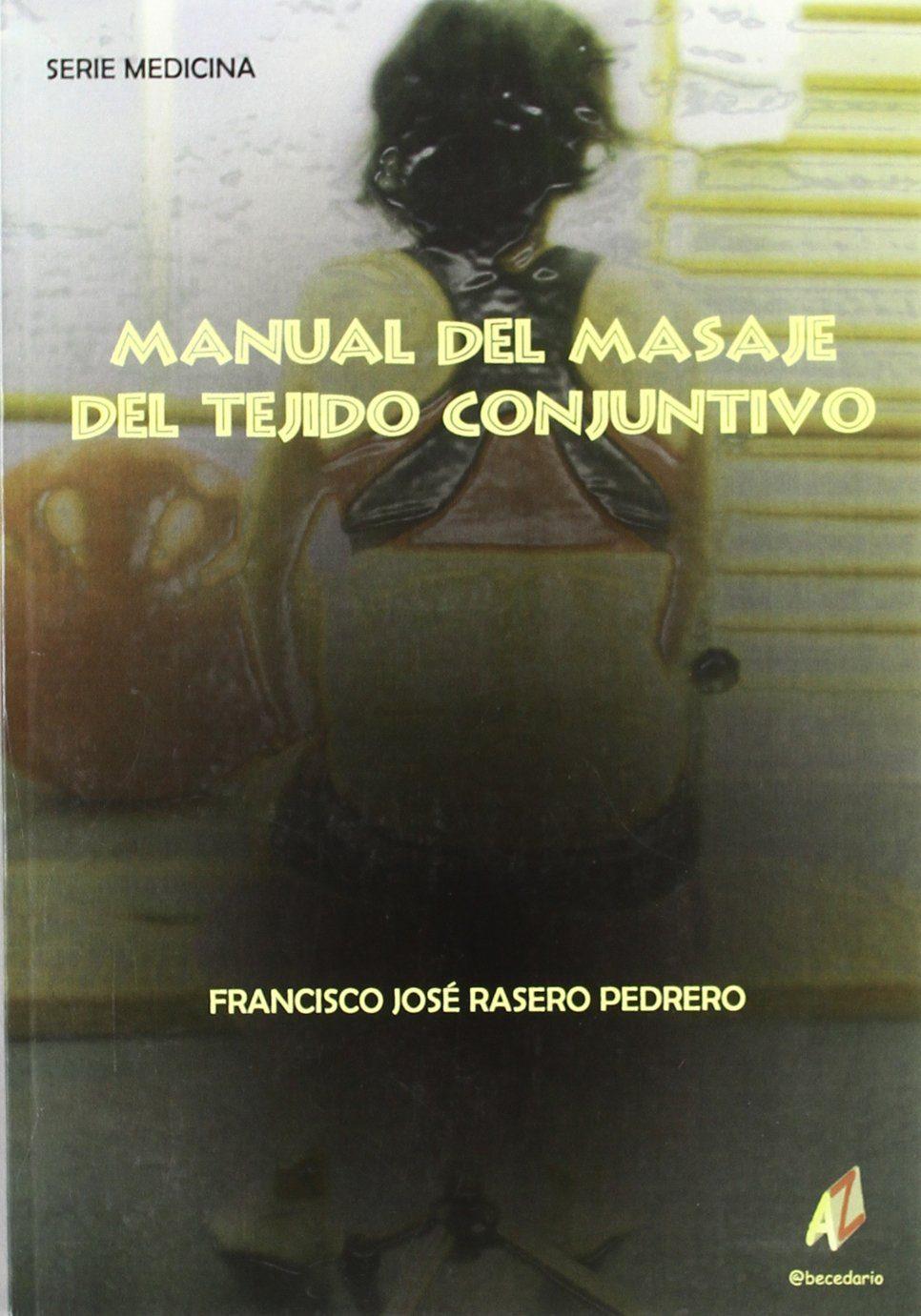 Manual Del Masaje Del Tejido Conjuntivo - Rasero Pedrero Francisco Jose