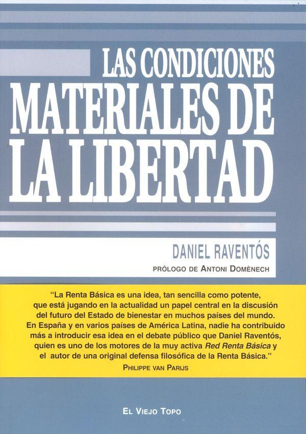 Las Condiciones Materiales De La Libertad (el Viejo Topo) - Raventos Daniel