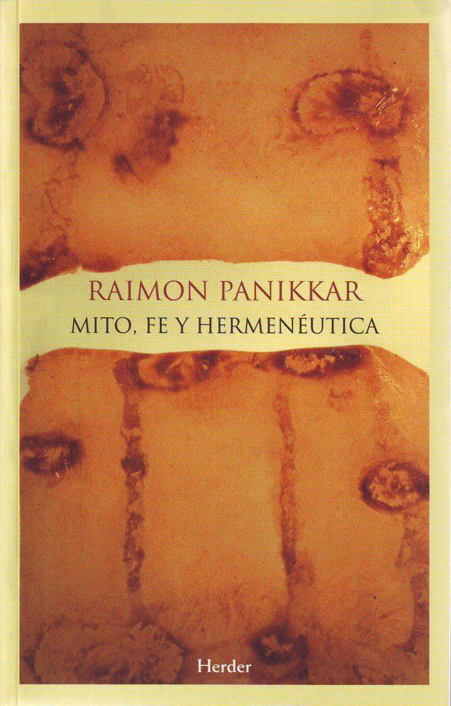 Mito Fe Y Hermeneutica - Panikkar Raimon