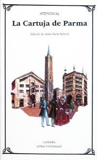 La Cartuja De Parma - Stendhal (seud. Henri-marie Beyle)