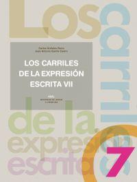 Los Carriles De La Expresion Escrita 7 - Garcia Castro Juan Antonio