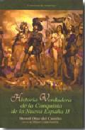 Historia Verdadera De La Conquista De La Nueva España Ii - Diaz Del Castillo Bernal