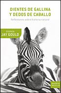 Dientes De Gallina Y Dedos De Caballo - Gould Stephen Jay