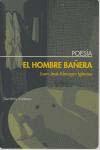 El Hombre Bañera - Almagro Juan Jose