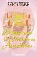 Enseñanzas Del Maestro Saint Germain: La Palabra De Dios Iii (dis Curs - Vv.aa.