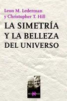 La Simetria Y La Belleza Del Universo - Lederman Leon M.