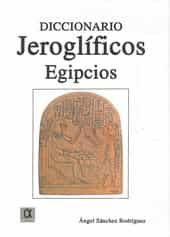 Diccionario Jeroglificos Egipcios - Sanchez Rodriguez Angel