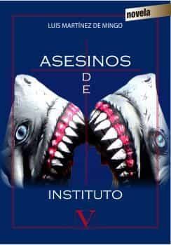 Asesinos De Instituto - Martinez De Mingo Luis