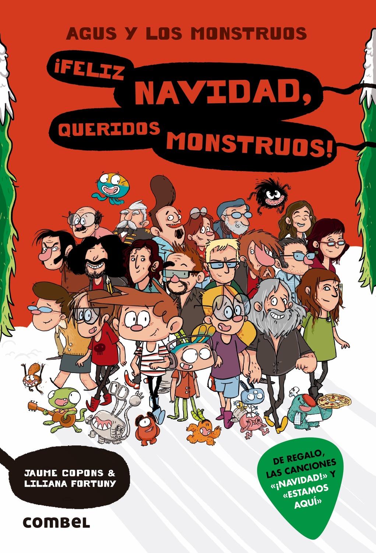 Agus Y Los Monstruos 9:¡feliz Navidad Queridos Monstruos! - Copons Jaume