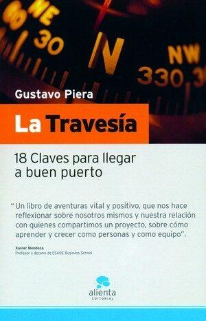 La Travesia: 18 Claves Para Llegar A Buen Puerto - Piera Gustavo